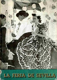 La Feria Seville 1936 Spain Culture, Andalucia, Happy Endings, Popular Culture, Brochures, 1930s, Cool Pictures, Fairy Tales, Gypsy