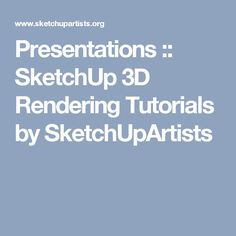 Presentations :: SketchUp 3D Rendering Tutorials by SketchUpArtists