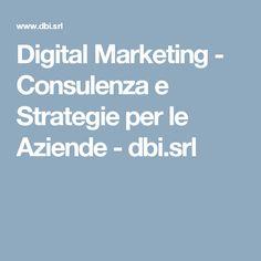 Digital Marketing - Consulenza e Strategie per le Aziende - dbi.srl