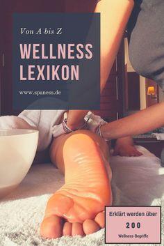 Wellness erklärt von A bis Z - Wellness Lexikon. Von Algenbad bis Zisterne.