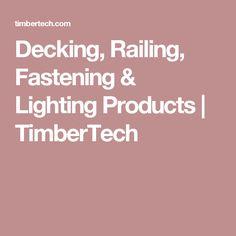 Decking, Railing, Fastening & Lighting Products   TimberTech