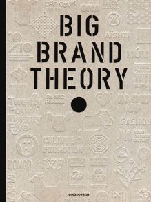 Big Brand Theory reveals what really works in the world of branding. Graphic Design Books, Book Design, Cover Design, Printing And Binding, Brand Book, Brand Identity Design, Inspirational Books, Corporate Identity, Identity Branding