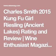 Charles Smith 2015 Kung Fu Girl Riesling (Ancient Lakes) Rating and Review | Wine Enthusiast Magazine