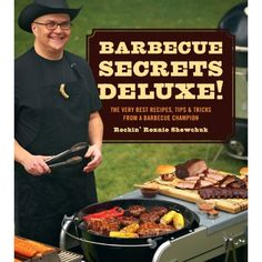 BBQ Secrets Deluxe: The Very Best Recipes, Tips & Tricks from a Barbecue Champion