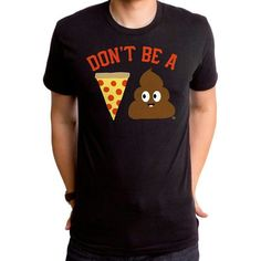 Don't be a pizza shit