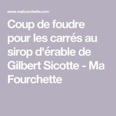 Coup de foudre pour les carrés au sirop d'érable de Gilbert Sicotte - Ma Fourchette