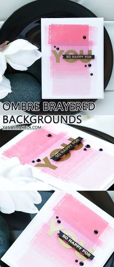 Ombre Backgrounds for handmade cards using a brayer and Simon Says Stamp dye inks. Video tutorial on my blog. So Happy For You Card by Yana Smakula