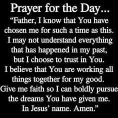 """Bild könnte enthalten: Text """"Prayer for the Day. """"Father, I know that You have chosen me for such Prayer Scriptures, Bible Prayers, Faith Prayer, God Prayer, Good Morning Prayer, Morning Prayers, Morning Prayer Quotes, Morning Blessings, Religious Quotes"""