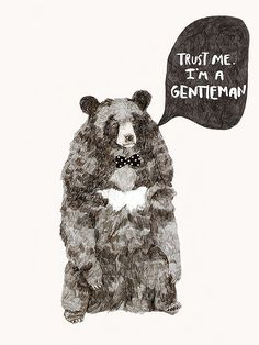 Never trust a bear in a bow tie. Bear Illustration, Animal Illustrations, Love Bears All Things, Bear Art, Spirit Animal, Cool Drawings, Lion Sculpture, Decoration, Poster