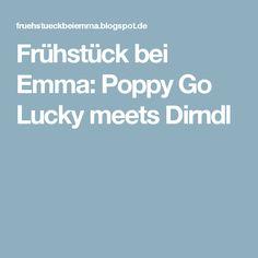 Frühstück bei Emma: Poppy Go Lucky meets Dirndl