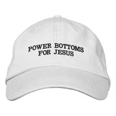 #funny - #Power Bottoms for Jesus Embroidered Baseball Cap