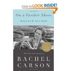 On a Farther Shore: The Life and Legacy of Rachel Carson, Author of Silent Spring: William Souder: 9780307462206: Amazon.com: Books