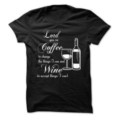 Lord Give Me Coffee Wine T-Shirts, Hoodies. CHECK PRICE ==► https://www.sunfrog.com/Drinking/Lord-Give-Me-Coffee-To-Change-The-Things.html?id=41382