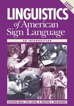Linguistics of American Sign Language: An Introduction, 4th Ed. by Clayton Valli http://www.amazon.com/dp/1563682834/ref=cm_sw_r_pi_dp_GqZswb0V186K6