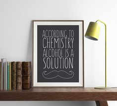 Alcohol is a Solution Chemistry Print | Funny Wall Art | Home Decor | Art Print | Kitchen Wall Art | Funny Art | Fuzzy and Birch