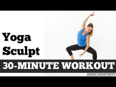 30 Minute Yoga Sculpt   Full Length Fat Burning Home Exercise Video for Total Body Toning - YouTube