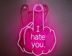 neon I hate you Neon Light Signs, Neon Signs, Disco Licht, Neon Quotes, Mode Rose, Neon Words, Neon Wallpaper, I Hate You, Hate Men