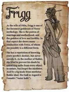 Frigg was at the highest rank in the Aesir goddesses. In other words, she was th… – Norse Mythology-Vikings-Tattoo Norse Goddess, Norse Pagan, Celtic Mythology, Goddess Of Love, Beautiful Goddess, Wiccan, Witchcraft Symbols, Norse Runes, Pagan Gods