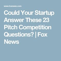Could Your Startup Answer These 23 Pitch Competition Questions? | Fox News