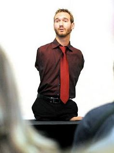 The very inspiring Nick Vujicic who never let his disability get in the way of his hopes and dreams.