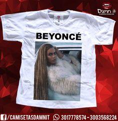 Camiseta Beyoncé  https://www.facebook.com/CamisetasDamnit