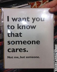 Just Remeber Someone Cares