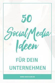 50 Social Media Ideen für dein Unternehmen. Egal ob Facebook, Twitter oder Instagram, diese Ideen funktionieren für alle Plattformen. I www.annehaeusler.de #socialmediaideen #socialmediastrategie #kreativefacebookposts #socialmediacontentideen