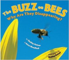 The Buzz on Bees and Why are they Disappearing-- I have not had a chance to peek inside it yet, but seems promising.