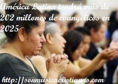 América Latina tendrá más de 202 millones de evangélicos en 2025
