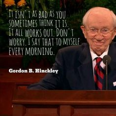 20 Timeless Life Lessons from Gordon B. Hinckley Amazing quotes from Gordon B. Hinckley that are full of hope and optimism! There are more Hinckley quotes here > www.o… Related posts:Muhammad Ali Inspirational Quote. Gospel Quotes, Lds Quotes, Religious Quotes, Uplifting Quotes, Quotable Quotes, Inspirational Quotes, Mormon Quotes, Prophet Quotes, Uplifting Thoughts