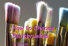 What to look for in a brush, which one is right for your style of painting?