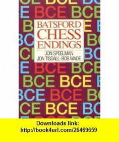 BCE Batsford Chess Endings (9780713444209) Jon Speelman, Bob Wade, Jon Tisdall , ISBN-10: 0713444207  , ISBN-13: 978-0713444209 ,  , tutorials , pdf , ebook , torrent , downloads , rapidshare , filesonic , hotfile , megaupload , fileserve