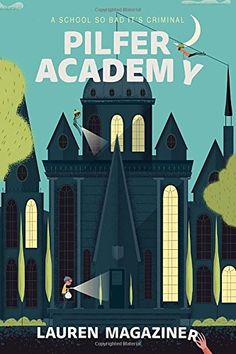 Intermediate. Pilfer Academy: A School So Bad It's Criminal by Lauren Magaziner (February 2016). Great for fans of Lemony Snicket or Roald Dahl, the adults in this book are just downright terrible or totally clueless bumbling idiots. Readers will get a lot of kicks out of this one!