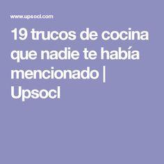 19 trucos de cocina que nadie te había mencionado   Upsocl