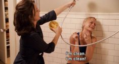 i'm clean! i'm clean!   baby momma- amy poehler tina fey