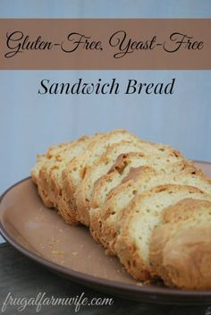 Gluten Free, Yeast Free Bread Recipe. I had no idea yeast-free bread - let along gluten-free bread - could be so soft and pliable! This recipe almost makes me happy to be gluten-free!