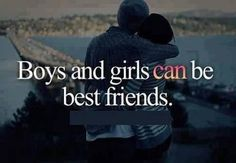 Boys and girls CAN be best friends.