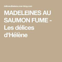 MADELEINES AU SAUMON FUME - Les délices d'Hélène