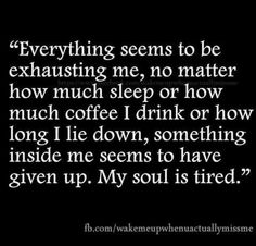 My soul is tired. My Soul Is Tired, Im Tired, Tears Quotes, Life Quotes, Betrayal Quotes, Sleeping Too Much, Long I, Inside Me, Lessons Learned