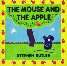 The Mouse and the Apple, Stephen Butler. Lovely little story about being patient... good things come to those who wait! 30/01/14.