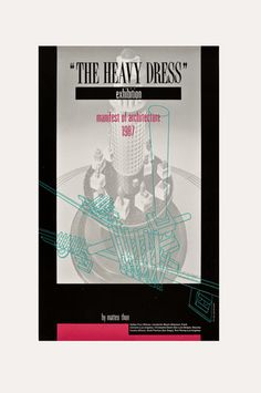The Heavy Dress Exhibition: Manifest of Architecture Poster by Matteo Thun and George Galli