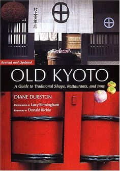 英文版 オールド京都ガイド 【第2版】 - Old Kyoto [Revised and Updated] ダイアン・ダーストン http://www.amazon.co.jp/dp/4770029942/ref=cm_sw_r_pi_dp_dvrNvb0GA2H0E
