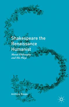 Shakespeare the Renaissance Humanist book cover ©Palgrave Macmillan