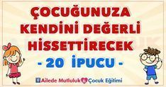 Çocuğunuza kendini değerli hissettirecek 20 ipucu! Montessori, Diy Wardrobe, Kids Health, Children Health, School Counseling, Kids Education, Family Activities, Childcare, My Children
