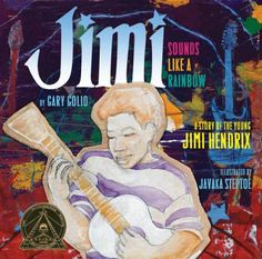 "The 2011 Coretta Scott King Illustrator Award honor book was ""Jimi: Sounds Like a Rainbow: A Story of the Young Jimi Hendrix,"" illustrated by Javaka Steptoe and written by Gary Golio."