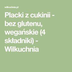 Placki z cukinii - bez glutenu, wegańskie (4 składniki) - Wilkuchnia