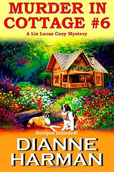 Murder in Cottage #6 (Liz Lucas Cozy Mystery) (Volume 1) by Dianne Harman http://www.amazon.com/dp/1508924929/ref=cm_sw_r_pi_dp_qyxlvb17T2E49