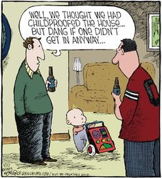 Speed Bump Comic - Well, we thought we had childproofed the house...but dang if one didn't get in anyway!