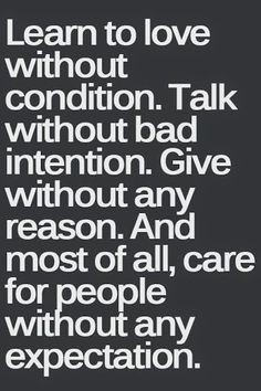 learn to love without condition | Love Quotes
