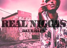 Dave Raps (@DaveRapsiLL) » Real N----s [MP3]